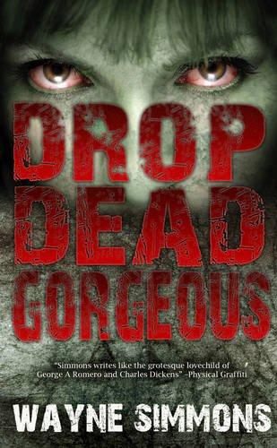 9781906727987: Drop Dead Gorgeous (Snowbooks Zombie)