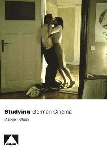 Studying German Cinema (Studying Films): Maggie Hoffgen