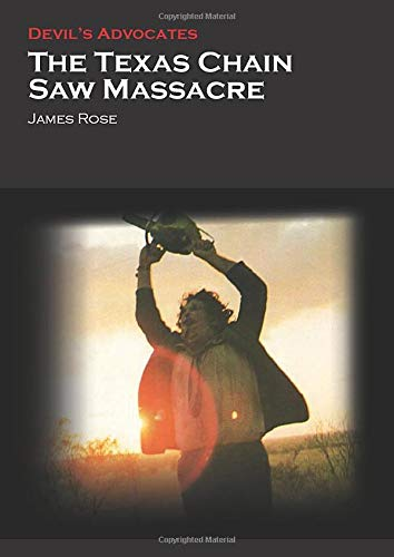 9781906733643: The Texas Chain Saw Massacre (Devil's Advocates)