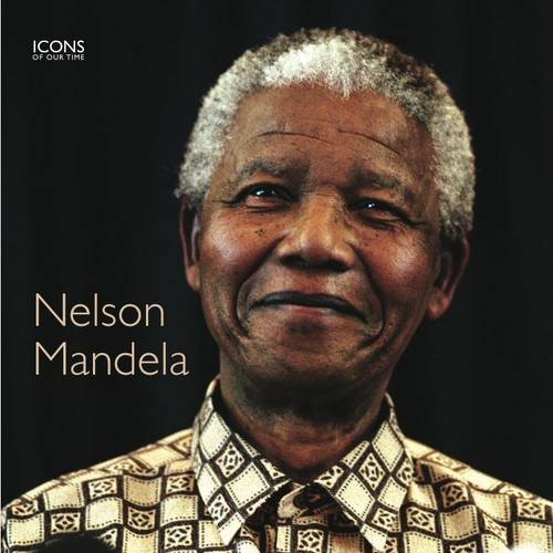 Nelson Mandela (Icons of Our Time) (1906734615) by Thomas, Gareth