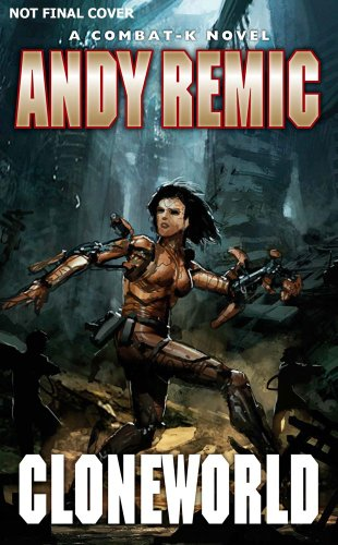 Cloneworld (Combat-K): Andy Remic