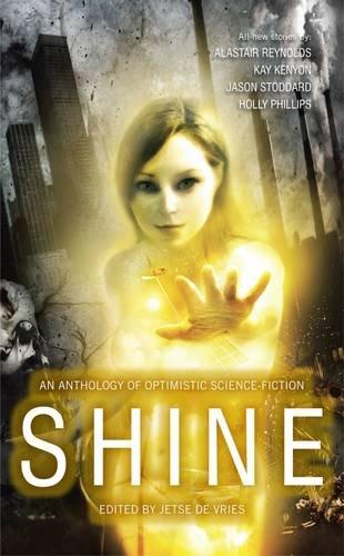 9781906735661: Shine: An Anthology of Optimistic Science-Fiction