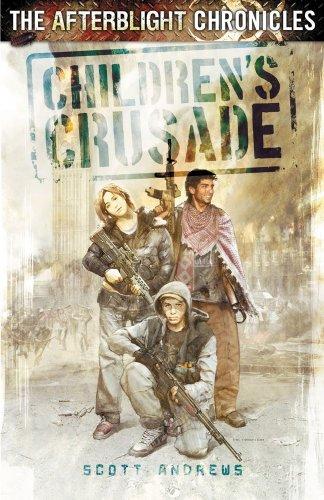 Children's Crusade (Afterblight Chronicles): Andrews, Scott K.