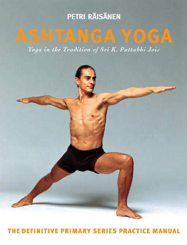 9781906756055: Ashtanga Yoga: Yoga in the Tradition of Sri K. Pattabhi Jois : The definitive primary series practice manual
