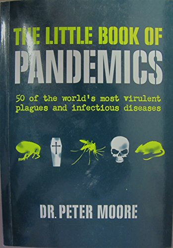 9781906761264: The Little Book of Pandemics: 50 of the world's most virulent plagues and infectious diseases