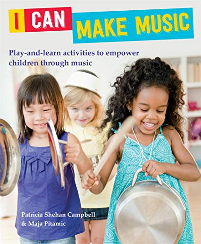 I Can Play it: Play and Learn Activities to Help Your Child Discover the World of Music: ...