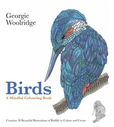 9781906761790: Birds: A Mindful Colouring Book (Georgie Woolridge Mindful Colouring Series)