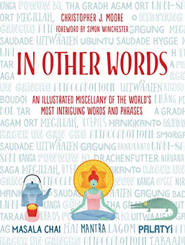 9781906761882: In Other Words: An Illustrated Miscellany of the World's Most Intriguing Words and Phrases
