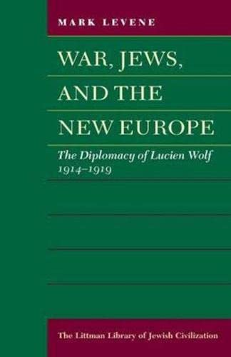 9781906764012: War, Jews, and the New Europe: The Diplomacy of Lucien Wolf, 1914-1919