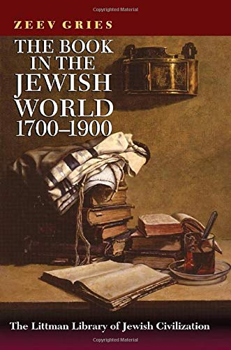 9781906764050: The Book in the Jewish World, 1700-1900 (Littman Library of Jewish Civilization)