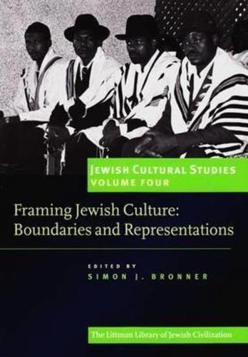 Jewish Cultural Studies, Volume 4: Framing Jewish Culture: Boundaries and Representations: Bronner