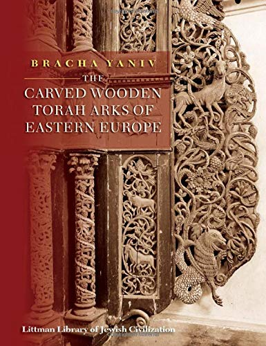 9781906764371: The Carved Wooden Torah Arks of Eastern Europe