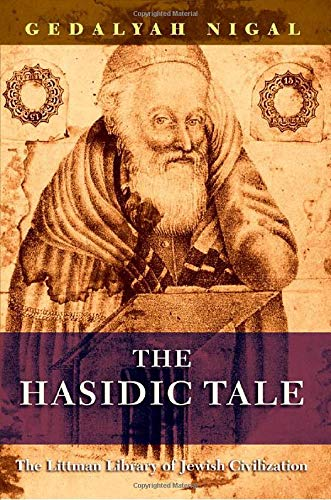 9781906764418: The Hasidic Tale (Littman Library of Jewish Civilization)