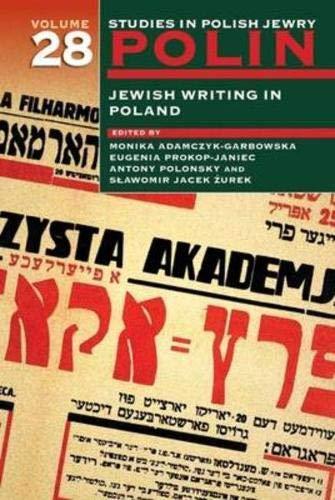Polin: Studies in Polish Jewry, Volume 28: Jewish Writing in Poland: Zurek