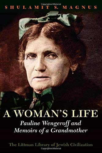 9781906764524: A Woman's Life: Pauline Wengeroff and Memoirs of a Grandmother
