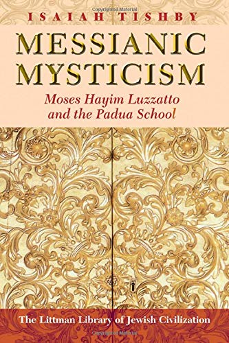 9781906764579: Messianic Mysticism: Moses Hayim Luzzatto and the Padua School