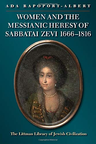 9781906764807: Women and the Messianic Heresy of Sabbatai Zevi, 1666-1816 (Littman Library of Jewish Civilization)