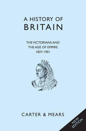 The Victorians and the Age of Empire, 1837-1901 (Classic British History) (1906768471) by E.H. Carter; R.A.F Mears; David Evans