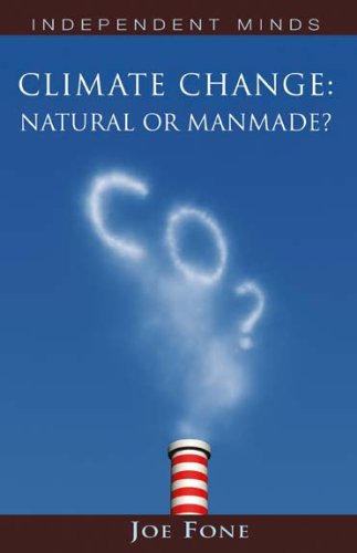 9781906768959: Climate Change: Natural or Manmade? (Independent Minds)