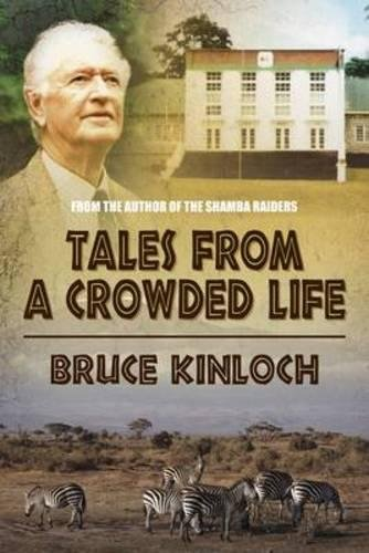 9781906775056: Tales from a Crowded Life: The Autobiography of the Former Chief Game Warden of Uganda