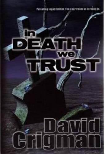 In Death We Trust: Crigman, David