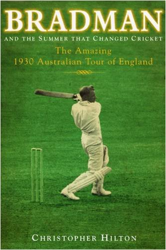 9781906779023: Bradman and the Summer That Changed Cricket: The 1930 Australian Tour of England