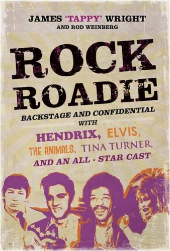 9781906779061: Rock Roadie: Backstage and Confidential with Hendrix, Elvis, the