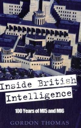 9781906779108: Inside British Intelligence: 100 Years of MI5 and MI6