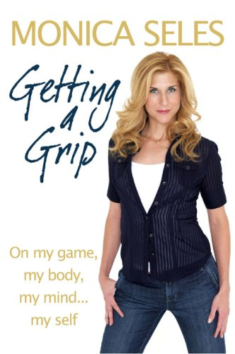 9781906779436: Getting a Grip: On My Game, My Body, My Mind...My Self