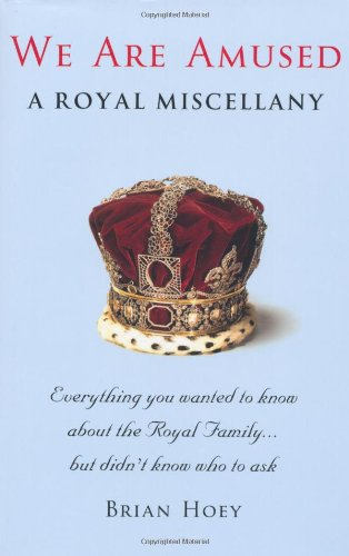 9781906779856: We Are Amused: A Royal Miscellany