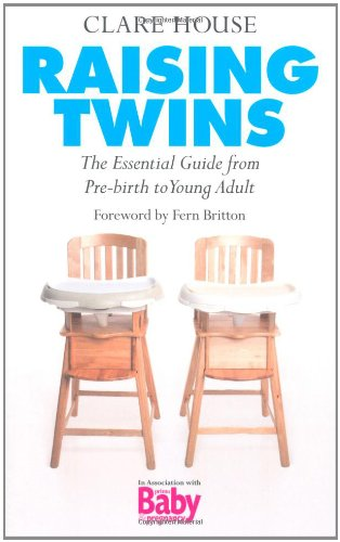 9781906779900: Raising Twins: The Essential Guide from Pre-Birth to Young Adult