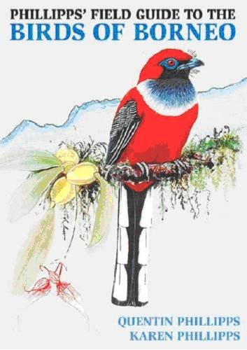 9781906780104: Phillipps' Field Guide to the Birds of Borneo