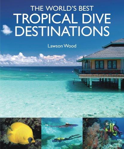 9781906780234: The World's Best Tropical Dive Destinations