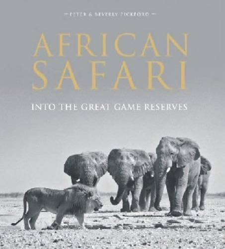 African Safari: Into the Great Game Reserves: Pickford, Peter; Pickford, Beverly