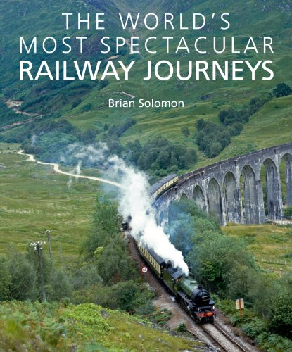 The World's Most Spectacular Railway Journeys (1906780498) by Brian Solomon