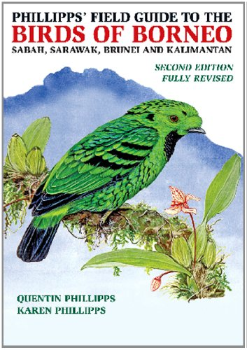 9781906780562: Phillipps' Field Guide to the Birds of Borneo: Sabah, Sarawak, Brunei and Kalimantan