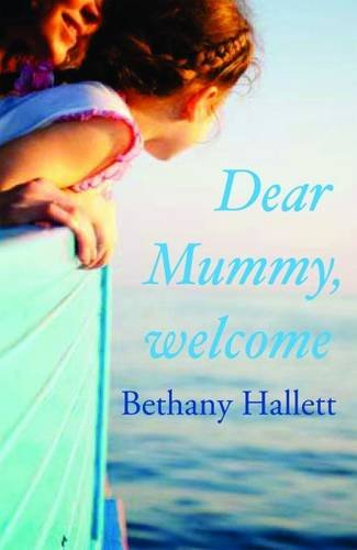 9781906784300: Dear Mummy, Welcome: A Memoir