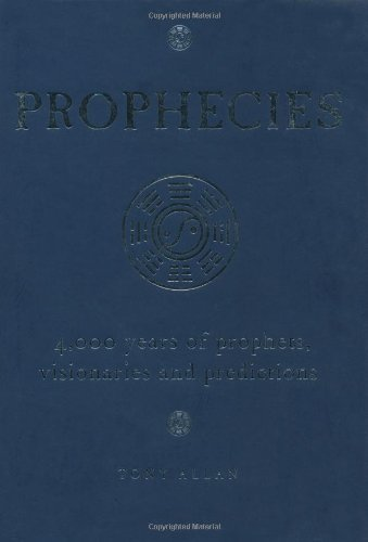 9781906787028: Prophecies: 4,000 Years of Prophets, Visionaries and Predictions