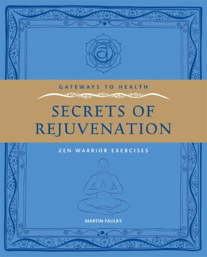 9781906787066: Gateways to Health: Secrets of Rejuvenation: Zen Warrior Exercises