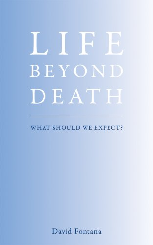 9781906787080: Life Beyond Death: What Should We Expect?