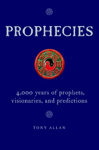 9781906787134: Prophecies: 4,000 Years of Prophets, Visionaries, and Predictions