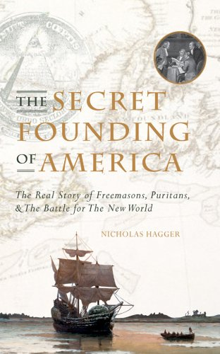 9781906787349: The Secret Founding of America: The Real Story of Freemasons, Puritans, and the Battle for the New World