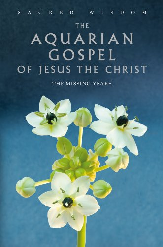 9781906787547: The Aquarian Gospel of Jesus the Christ: The Missing Years (Sacred Wisdom)