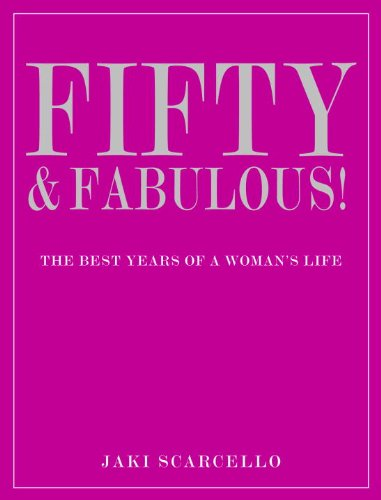 9781906787578: Fifty & Fabulous!: The Best Years of a Woman's Life