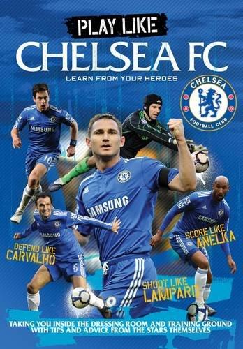 9781906802615: Play Like Chelsea FC.