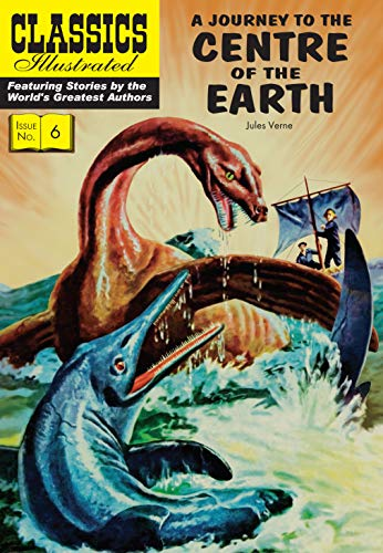 Journey to the Centre of the Earth (Classics Illustrated): Verne, Jules