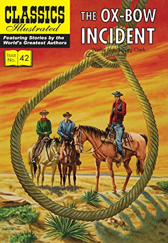 The Ox-Bow Incident (Classics Illustrated): Clark, Walter Van