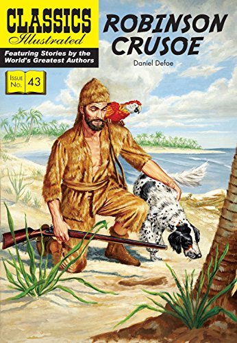 Robinson Crusoe (Classics Illustrated): Defoe, Daniel
