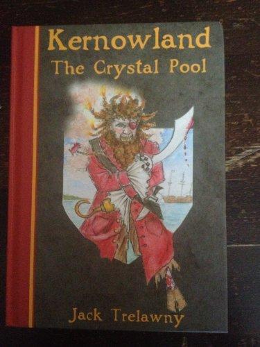 9781906815141: Kernowland 1 The Crystal Pool (Kernowland in Erthwurld Series)