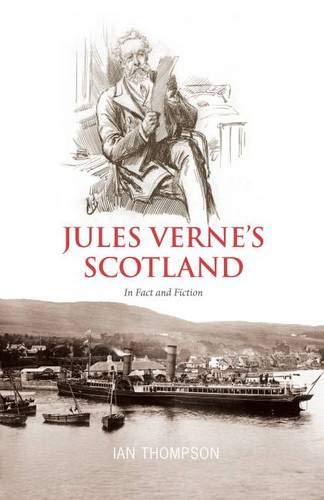 9781906817374: Jules Verne's Scotland: In Fact and Fiction